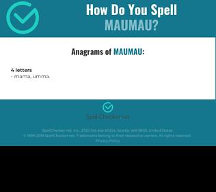 Correct spelling for maumau
