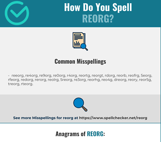 Correct spelling for reorg