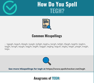 Correct spelling for tegh