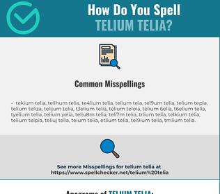 Correct spelling for telium telia