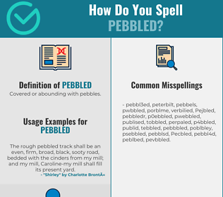 Correct spelling for Pebbled