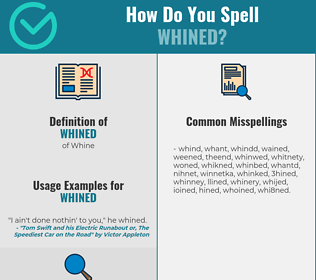 Correct spelling for Whined