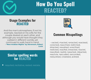 Correct spelling for reacted