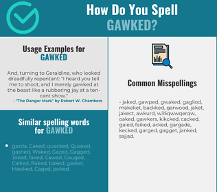Correct spelling for gawked