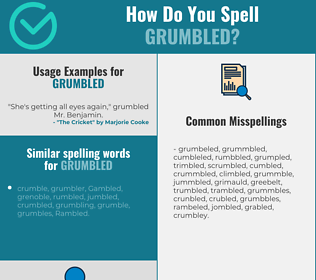 Correct spelling for grumbled