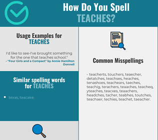 Correct spelling for teaches