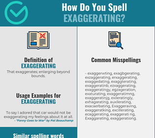 Correct spelling for Exaggerating