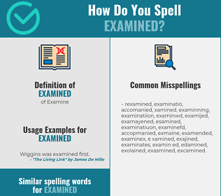 Correct spelling for Examined