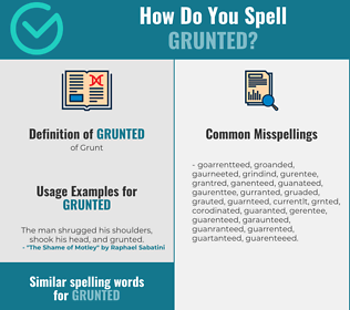 Correct spelling for Grunted