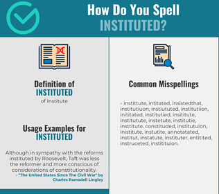 Correct spelling for Instituted