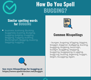 Correct spelling for bugging