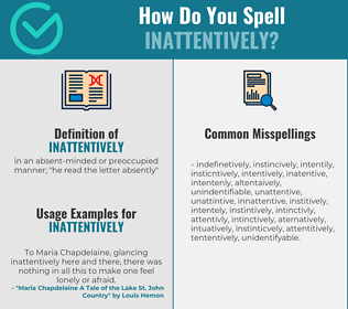Correct spelling for inattentively