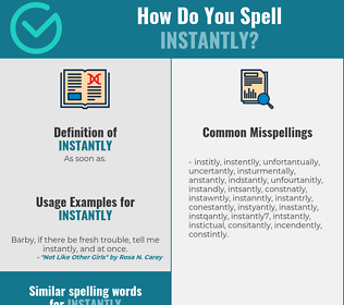 Correct spelling for instantly