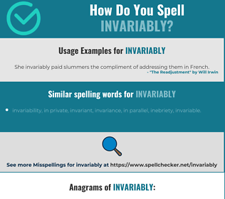 Correct spelling for invariably
