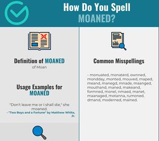 Correct spelling for Moaned