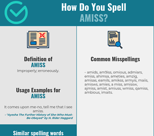 Correct spelling for amiss