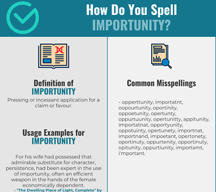 Correct spelling for importunity