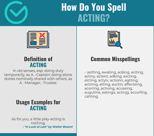 Correct spelling for acting