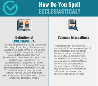 Correct spelling for ecclesiastical