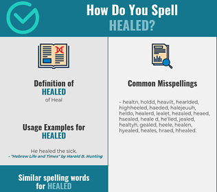 Correct spelling for healed