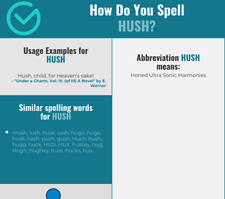 Correct spelling for hush