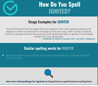 Correct spelling for ignited