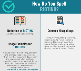 Correct spelling for rioting