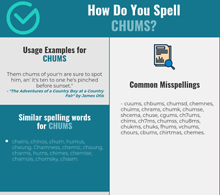 Correct spelling for chums