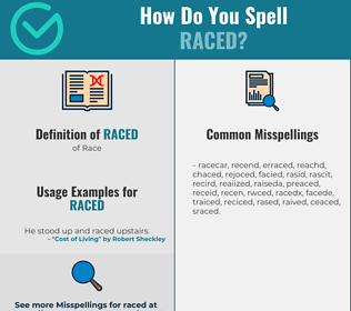 Correct spelling for Raced