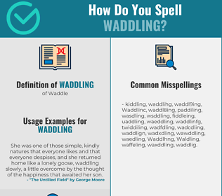 Correct spelling for Waddling