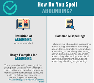 Correct spelling for abounding