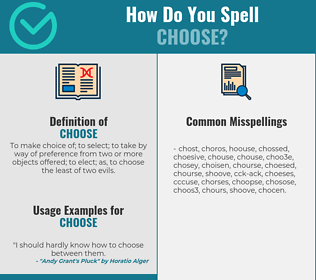 Correct spelling for choose