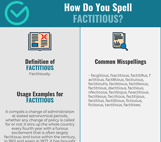 Correct spelling for factitious