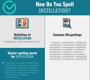 Correct spelling for instillation