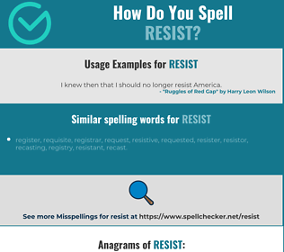Correct spelling for resist