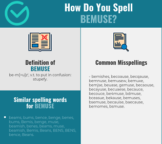 Correct spelling for bemuse