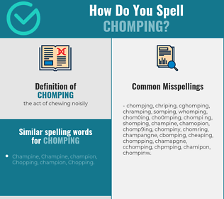 Correct spelling for chomping