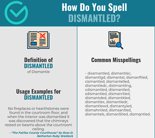 Correct spelling for dismantled