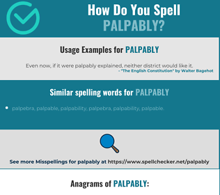 Correct spelling for palpably