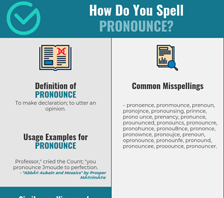 Correct spelling for pronounce