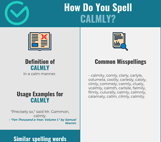 Correct spelling for calmly
