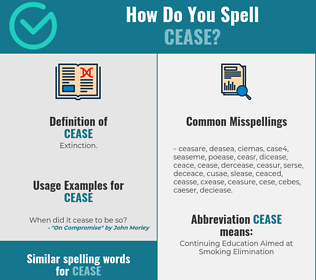 Correct spelling for cease