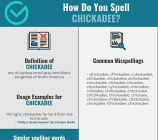 Correct spelling for chickadee