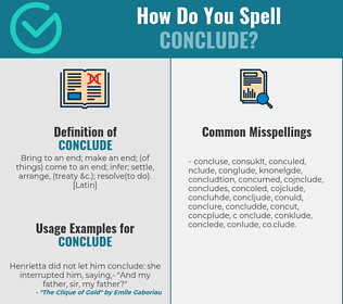 Correct spelling for conclude