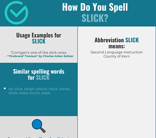 Correct spelling for slick