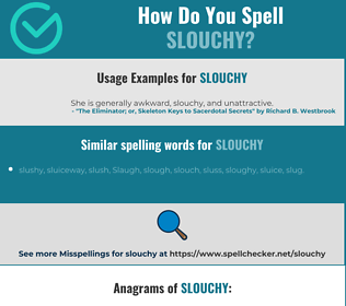 Correct spelling for slouchy