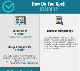 Correct spelling for staidly