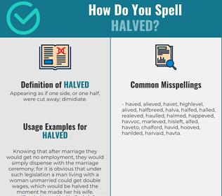 Correct spelling for Halved