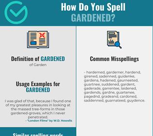 Correct spelling for Gardened
