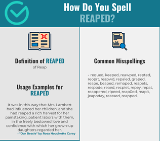 Correct spelling for Reaped